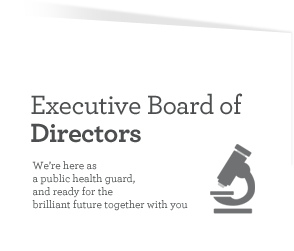 Executive Board of Directors, We're here as a public health guard, and ready for the brilliant future together with you